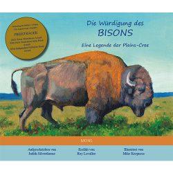 Die Würdigung des Bisons. Eine Legende der Plains-Cree